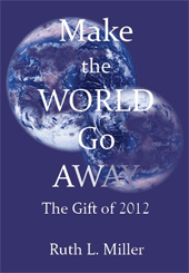 Make the World Go Away: The Gift of 2012